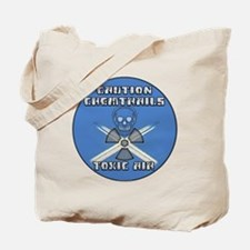 Caution Chemtrails - Toxic Air Tote Bag