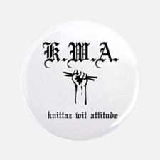 "K.W.A knittaz wit attitude 3.5"" Button"