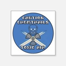 """Caution Chemtrails - Toxic  Square Sticker 3"""" x 3"""""""