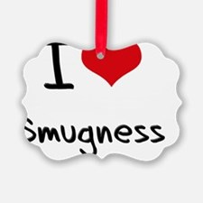 I love Smugness Ornament