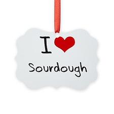 I love Sourdough Ornament
