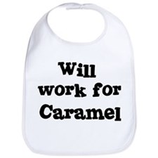Will work for Caramel Bib