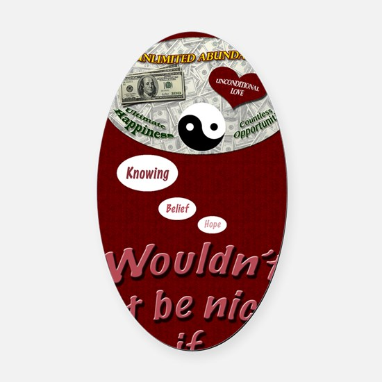 Wouldnt it be nice journal Oval Car Magnet