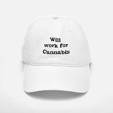 Will work for Cannabis Baseball Baseball Cap