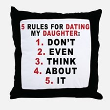 5 Rules For Dating My Daugther Throw Pillow
