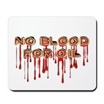 No Blood for Oil Mousepad