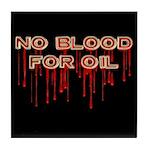 No Blood for Oil Tile Drink Coaster