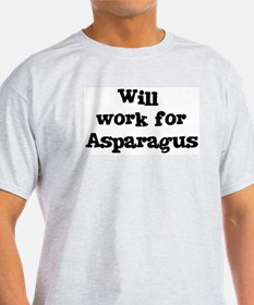Will work for Asparagus T-Shirt