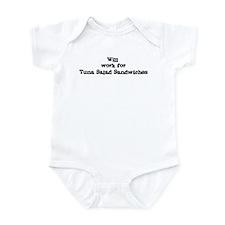 Will work for Tuna Salad Sand Infant Bodysuit
