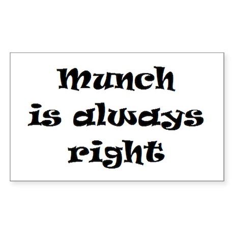 munch always right Sticker (Rectangle)