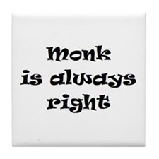 monk always right Tile Coaster