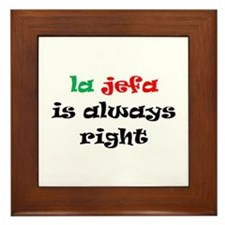 la jefa always right Framed Tile