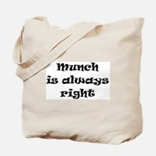 munch always right Tote Bag