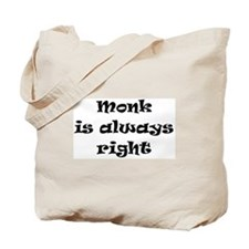 monk always right Tote Bag