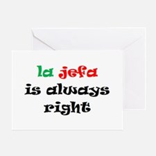 la jefa always right Greeting Card