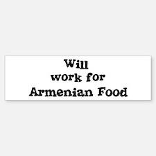 Will work for Armenian Food Bumper Bumper Bumper Sticker