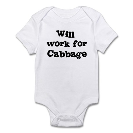 Will work for Cabbage Infant Bodysuit