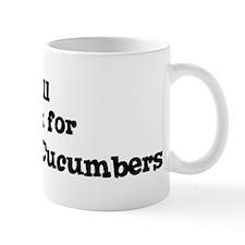 Will work for Armenian Cucumb Mug