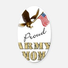 Proud Army Mom - Eagle  Flag Oval Car Magnet