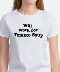 Will work for Tomato Soup Tee