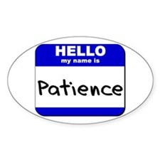 hello my name is patience Oval Decal