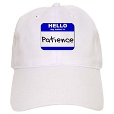 hello my name is patience Baseball Cap