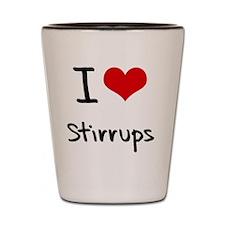 I love Stirrups Shot Glass