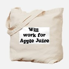 Will work for Apple Juice Tote Bag