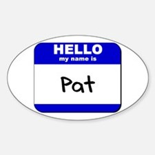 hello my name is pat Oval Decal