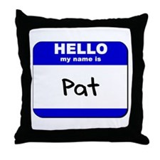 hello my name is pat  Throw Pillow