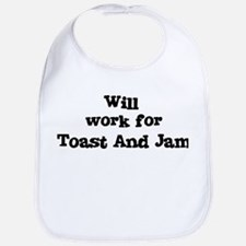 Will work for Toast And Jam Bib