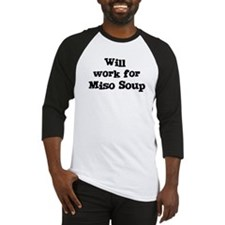 Will work for Miso Soup Baseball Jersey