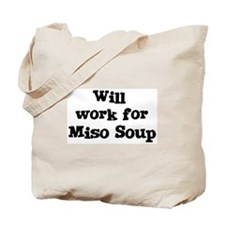 Will work for Miso Soup Tote Bag
