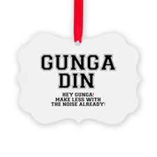 GUNGA DIN - MAKE LESS WITH THE NO Ornament