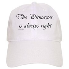The Pitmaster is always right Baseball Baseball Cap