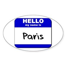 hello my name is paris Oval Decal