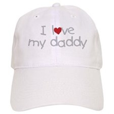 i love my daddy Baseball Cap
