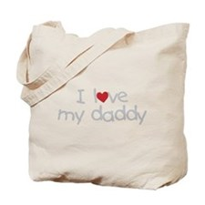 i love my daddy Tote Bag