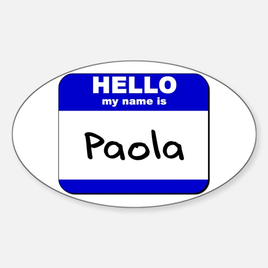 hello my name is paola Oval Decal
