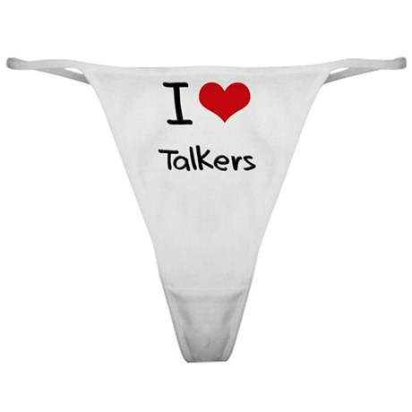 I love Talkers Classic Thong