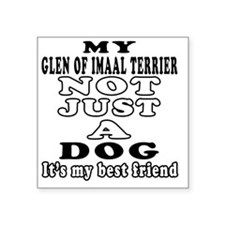 "My Glen of Imaal Terrier No Square Sticker 3"" x 3"""