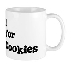 Will work for Milk And Cookie Mug