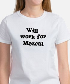 Will work for Mezcal Tee