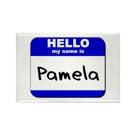 hello my name is pamela Rectangle Magnet