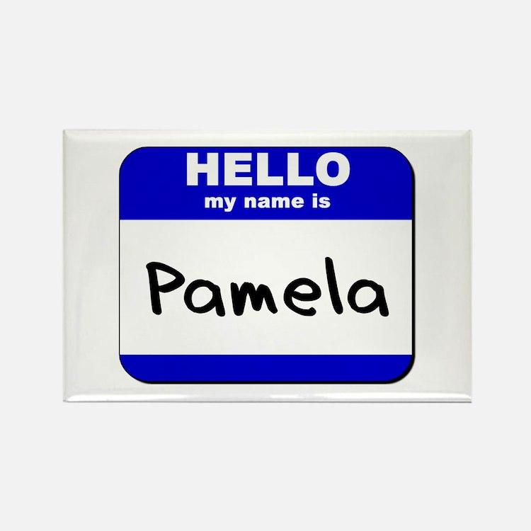 hello my name is pamela Rectangle Magnet