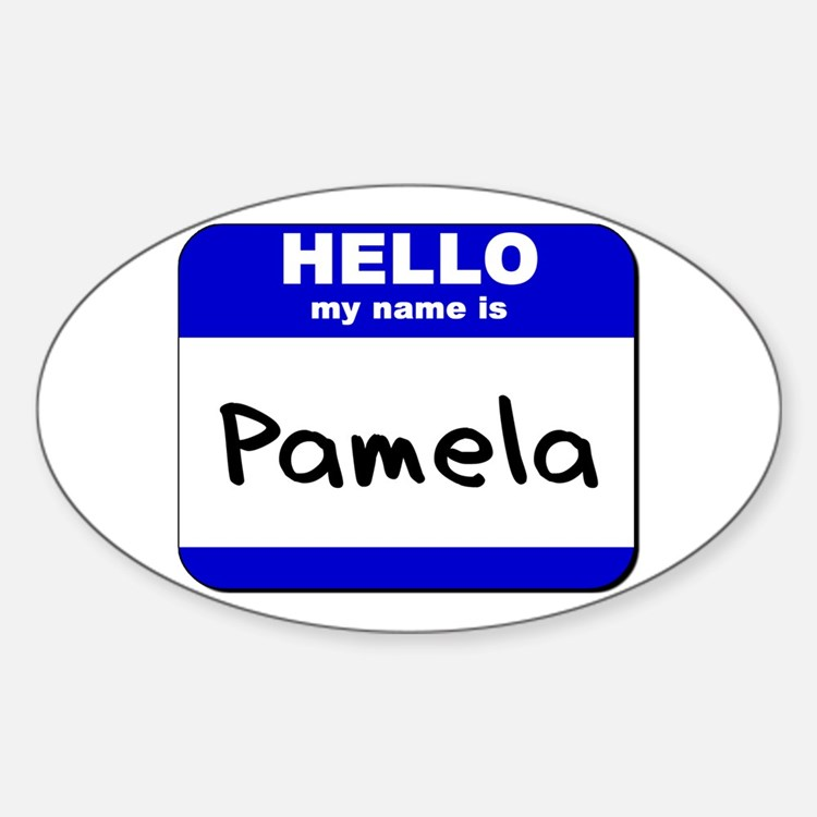 hello my name is pamela Oval Decal