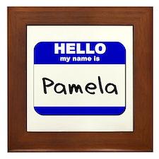 hello my name is pamela  Framed Tile