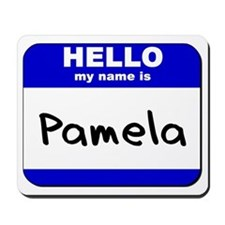 hello my name is pamela  Mousepad