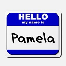 hello my name is pamela  Mousepad