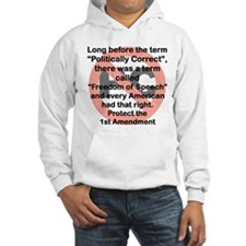 LONG BEFORE THE TERM POLITICALLY CORRECT Hoodie